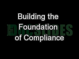 Building the Foundation of Compliance PowerPoint Presentation, PPT - DocSlides