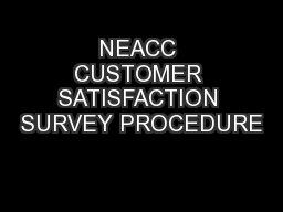 NEACC CUSTOMER SATISFACTION SURVEY PROCEDURE
