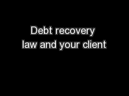 Debt recovery law and your client