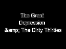 The Great Depression & The Dirty Thirties