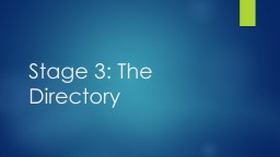 Stage 3: The Directory Review Stage 2: Radical Stage
