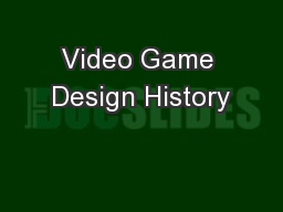 Video Game Design History