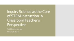 Inquiry Science as the Core of STEM Instruction: A Classroom Teacher's Perspective