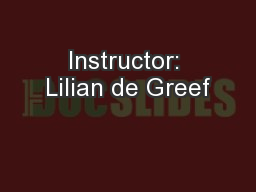 Instructor: Lilian de Greef