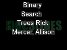 Binary Search  Trees Rick Mercer, Allison