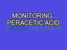 MONITORING PERACETIC ACID PowerPoint Presentation, PPT - DocSlides