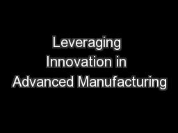 Leveraging Innovation in Advanced Manufacturing PowerPoint PPT Presentation