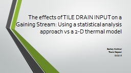 The effects of tile drain input on a gaining stream: Using a thermal end member mixing model and a