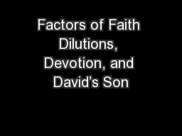 Factors of Faith Dilutions, Devotion, and David's Son