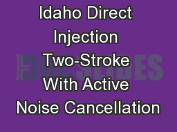 University of Idaho Direct Injection Two-Stroke With Active Noise Cancellation