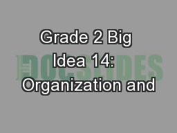 Grade 2 Big Idea 14:  Organization and