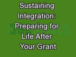 Sustaining Integration: Preparing for Life After Your Grant
