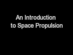 An Introduction to Space Propulsion PowerPoint PPT Presentation