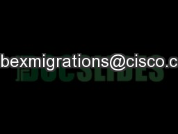 webexmigrations@cisco.com