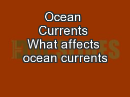 Ocean Currents What affects ocean currents