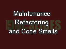 Maintenance Refactoring and Code Smells