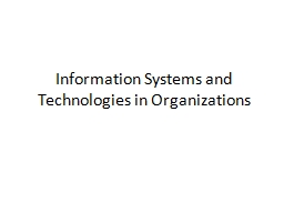 Information Systems and Technologies in Organizations PowerPoint PPT Presentation