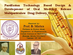 Pastillation Technology Based Design & Development of Oral Modified Release Multiparticulate Dr PowerPoint PPT Presentation