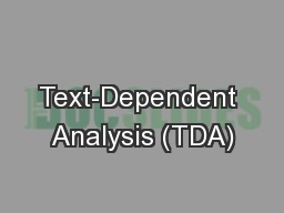 Text-Dependent Analysis (TDA)