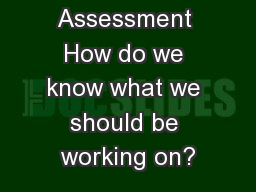 Risk Assessment How do we know what we should be working on?