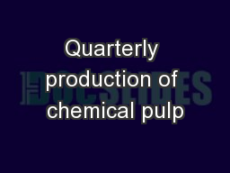 Quarterly production of chemical pulp