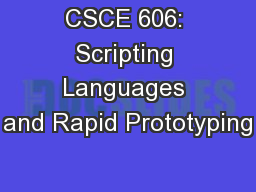 CSCE 606: Scripting Languages and Rapid Prototyping