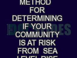 1 A COST-EFFECTIVE METHOD   FOR DETERMINING IF YOUR COMMUNITY IS AT RISK FROM  SEA LEVEL RISE AND R PowerPoint PPT Presentation
