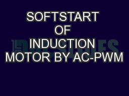 SOFTSTART OF INDUCTION MOTOR BY AC-PWM