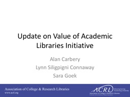 Update on Value of Academic Libraries Initiative