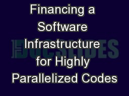 Financing a Software Infrastructure for Highly Parallelized Codes