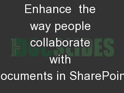 Enhance  the way people collaborate with documents in SharePoint