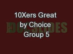 10Xers Great by Choice Group 5