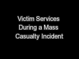 Victim Services During a Mass Casualty Incident