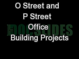 O Street and  P Street  Office Building Projects