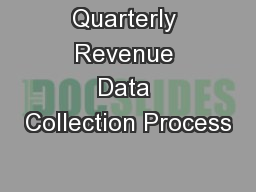 Quarterly Revenue Data Collection Process