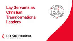 Lay Servants as Christian Transformational Leaders PowerPoint PPT Presentation