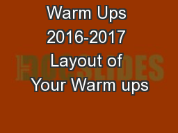 Warm Ups 2016-2017 Layout of Your Warm ups