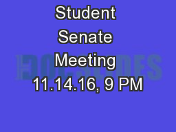 Student Senate Meeting 11.14.16, 9 PM