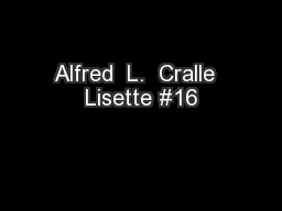 Alfred  L.  Cralle  Lisette #16 PowerPoint PPT Presentation