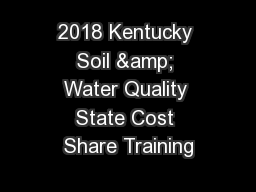 2018 Kentucky Soil & Water Quality State Cost Share Training