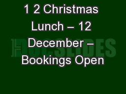 1 2 Christmas Lunch – 12 December – Bookings Open