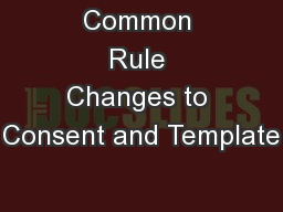 Common Rule Changes to Consent and Template