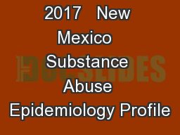 2017   New Mexico  Substance Abuse Epidemiology Profile