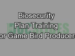 Biosecurity Plan Training for Game Bird Producers