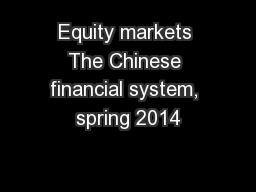 Equity markets The Chinese financial system, spring 2014