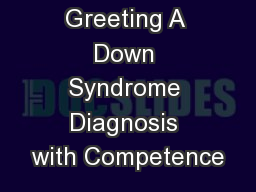 Greeting A Down Syndrome Diagnosis with Competence