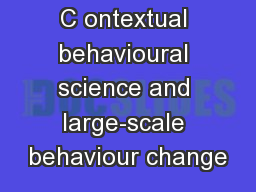 C ontextual behavioural science and large-scale behaviour change