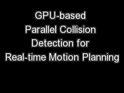 GPU-based Parallel Collision Detection for Real-time Motion Planning