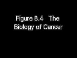Figure 8.4   The Biology of Cancer