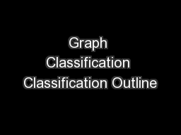 Graph Classification Classification Outline